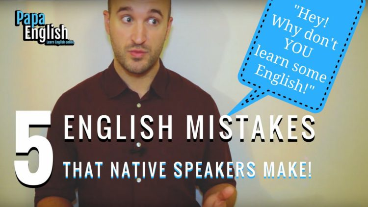 5 English Mistakes native speakers SHOULD know but don't!